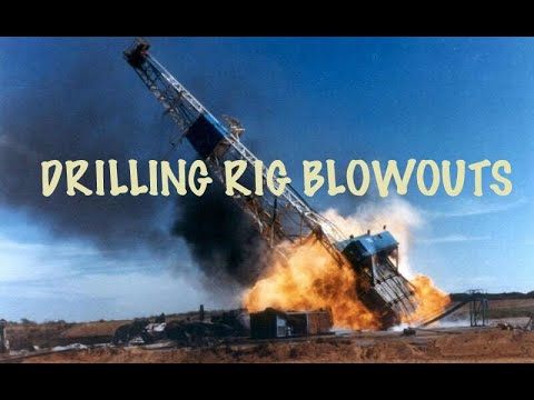 WHEN DRILLING RIGS BLOWOUT !!!!!