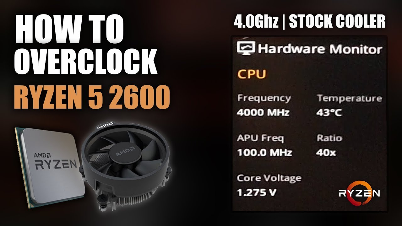 How to overclock Ryzen 5 2600/X (Stock Cooler) | EASY Mode (4 0Ghz) | Asus  B350 Strix