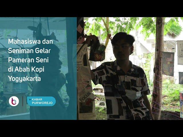 Mahasiswa dan Seniman Gelar Pameran Seni di Abah Kopi Yogyakarta