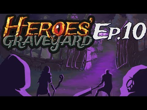 Heroes' Graveyard - Episode 10 - A New Group to Kill