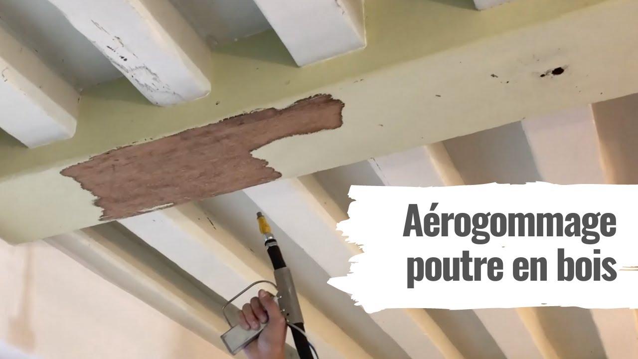 Comment Decaper Des Poutres En Bois Demonstration Avec L Aerogommage Acf Youtube