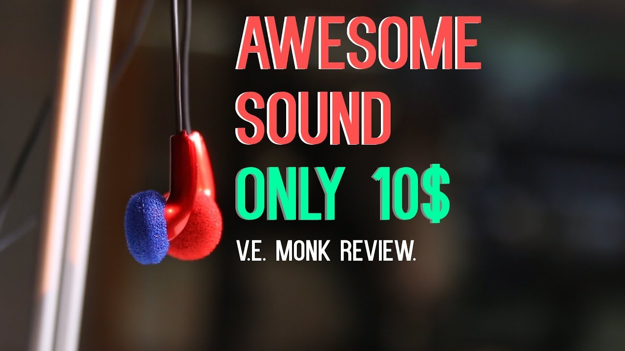 THE BEST EARPHONE COSTS ONLY 10$ - VE Monk Review