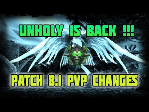 WoW BFA Patch 8.1 UNHOLY finally receives PVP CHANGES - Season 2 Arena Overlords ?
