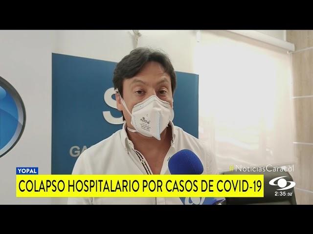 COLAPSO HOSPITALARIO POR CASOS DE COVID 19 EN CASANARE