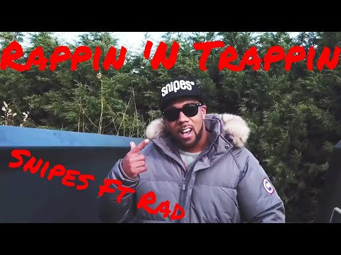 Snipes Rappin n Trappin ft R A D