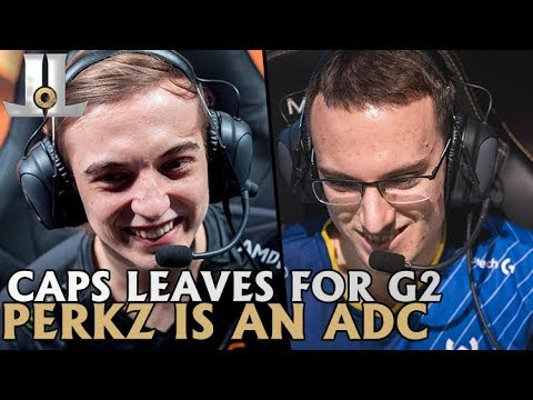 IT'S OFFICIAL! Caps Joins G2, Perkz Swaps to ADC | 2019 LoL Offseason