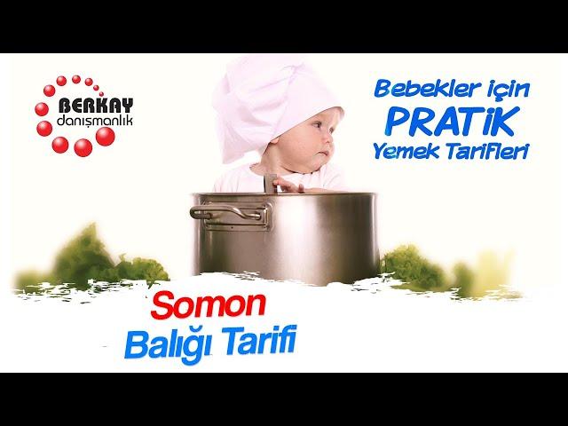 Bebekler için Somon Balığı Tarifi - 1 Yaş Üzeri İçin Balık Tarifleri - Pratik Bebek Yemekleri