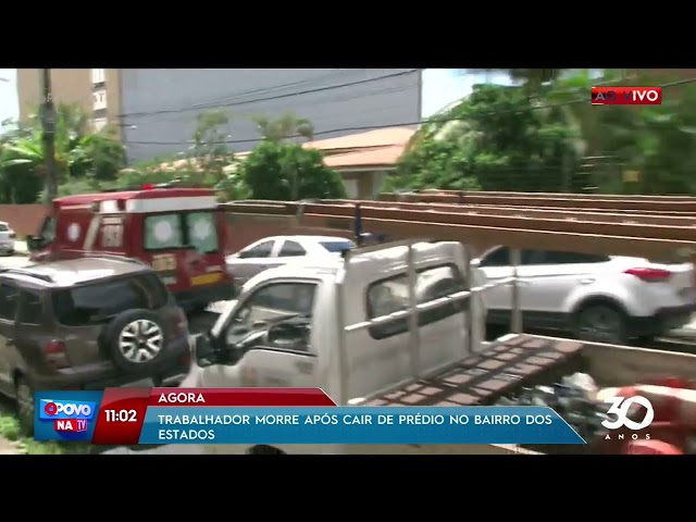 Agora: trabalhador morre após cair de prédio no bairro dos Estados- O Povo na TV