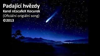 Karel nEscafeX Kocurek - Padající hvězdy (Oficiální originální song) © 2013
