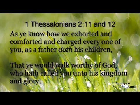 1 Thes 2:11 and 12 Abigail Miller Scripture Song KJV Text