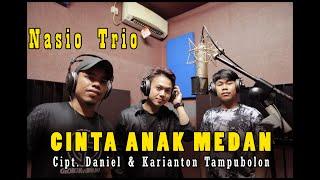 Lagu Batak Terbaru 2020 - Cinta Anak Medan Nasio Trio (Cover)
