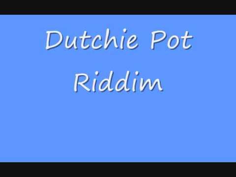Dutchie Pot Riddim