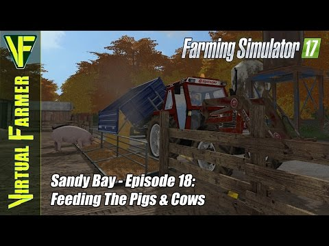 Let's Play Farming Simulator 17 - Sandy Bay, Episode 18: Feeding The Pigs & Cows