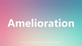 Download lagu Amelioration Medical Definition MP3