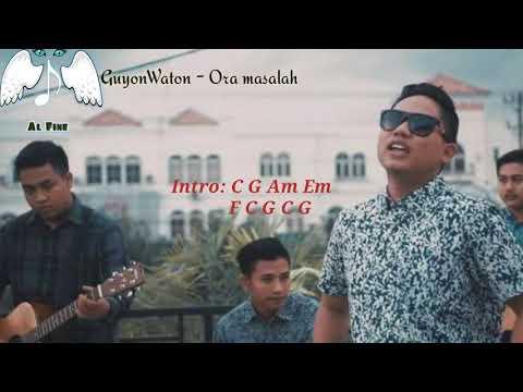 Chord Lirik Lagu Guyon Waton - Ora Masalah