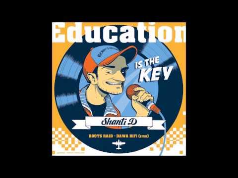 Roots Raid feat. Shanti D - Education Is The Key (Dawa Hi-Fi remix)