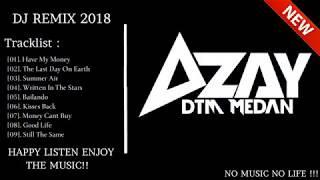 DJ REMIX ENAK 2018  TRIBUTE AZAY DTM  SUPER NONSTOP BRO