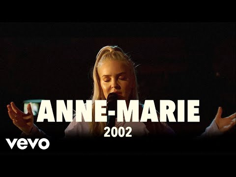 Anne-Marie - 2002 (Live) | Vevo UK LIFT