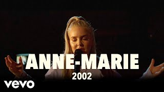 Anne-Marie - 2002 (Live) | Vevo UK LIFT Video