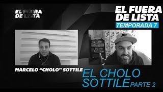 EL FUERA DE LISTA - Cholo Sottile Parte 2 #EFDL T7 C23