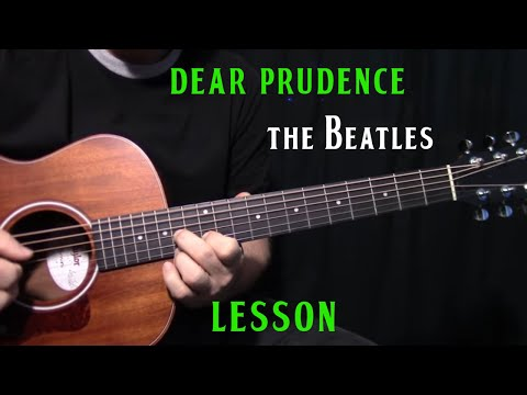 how to play Dear Prudence  The BeatlesJohn Lennon  acoustic guitar lesson