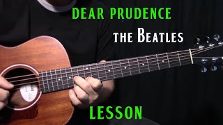 "The Beatles - ""Dear Prudence"" - how to play - acoustic guitar lesson"