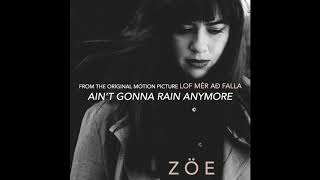 ZÖE - AIN'T GONNA RAIN ANYMORE (OFFICIAL VIDEO)