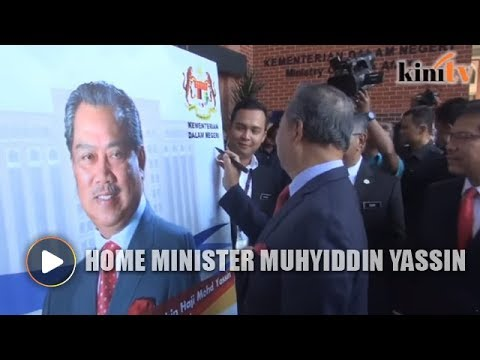 Home Minister Muhyiddin Yassin's first day