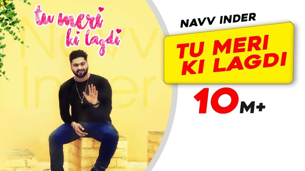 Tu Meri Ki Lagdi Official Video Navv Inder Navi Kamboz Mr Katalog Berbie Baju Nakulogic New Punjabi Songs 2017