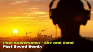 Paul Kalkbrenner 2013 - Sky And Sand (Fast Sound Remix) FREE DOWNLOAD!!