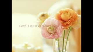 Lord, I Must Be Yours