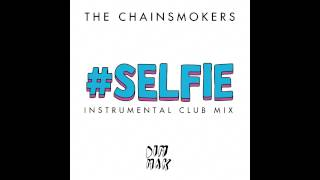 The Chainsmokers - #Selfie (Club Mix) Download