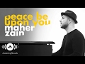 Download Maher Zain -  Peace Be Upon You | ماهر زين - عليك صلى الله (Official Music ) MP3 song and Music Video