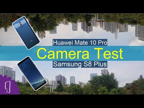 Huawei Mate 10 Pro Vs Samsung Galaxy S8 Plus - Camera Test