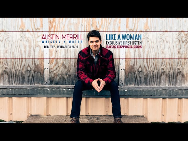 Austin Merrill - Like a Woman (Exclusive First Listen)