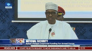 National Security: Buhari Pledges Improved Funding For Armed Forces