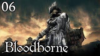 Zagrajmy w Bloodborne [#06] - ZAKAZANE MIASTO