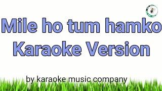 Mile Ho Tum Humko (Karaoke Version) Fever (2016) Neha Kakkar, Tony Kakkar (super hit songs)