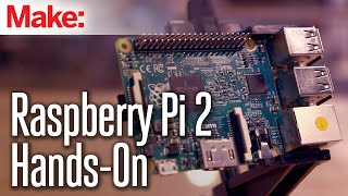 Raspberry Pi 2 Hands-on