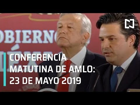 Conferencia mañanera AMLO 23 de mayo de 2019
