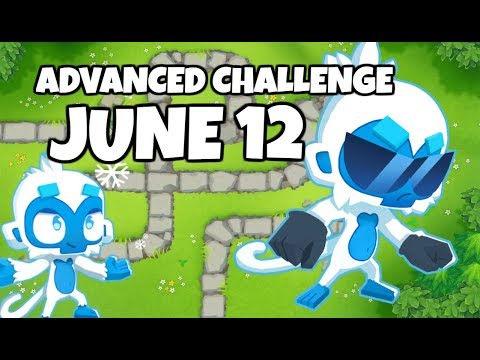 BTD6 Advanced Challenge - TheRealEel78's Challenge - June 12, 2019