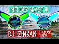 Dj Izinkan Thomas Arya Remix Tiktok Full Bass   Mp3 - Mp4 Download