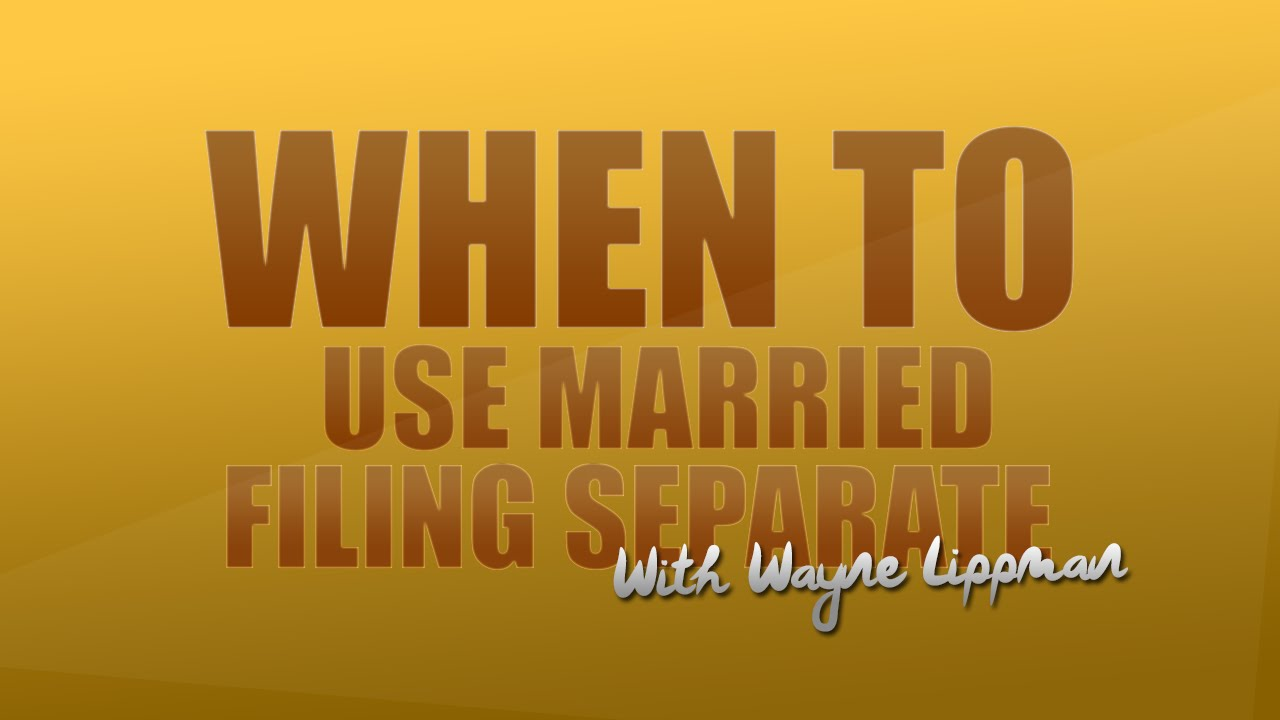 Wayne Lippman Cpa  When Does Married Filing Separate Save Money?