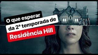 O que esperar da 2ª temporada de Residência Hill?