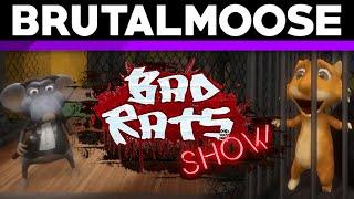 Bad Rats Show - brutalmoose