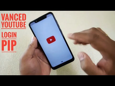 YouTube Vanced App Login issue fixed! YouTube PIP Background playback!