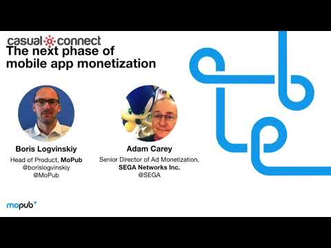 The Next Phase of Mobile App Monetization | Adam Carey, Boris Logvinskiy