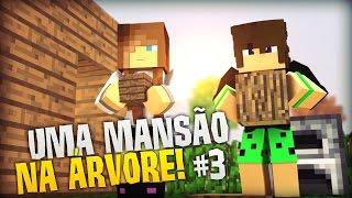AVENTURA SEM FIM - MANSÃO NA ÁRVORE! #3