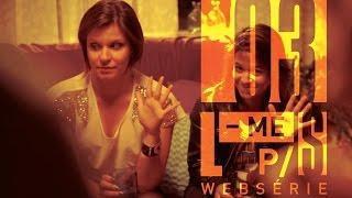 Leve-me pra sair: websérie / EP 03