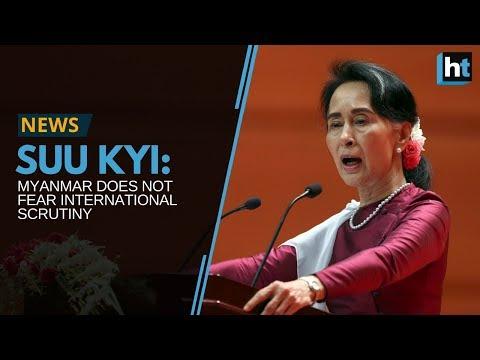 Aung San Suu Kyi: Myanmar does not fear international scrutiny